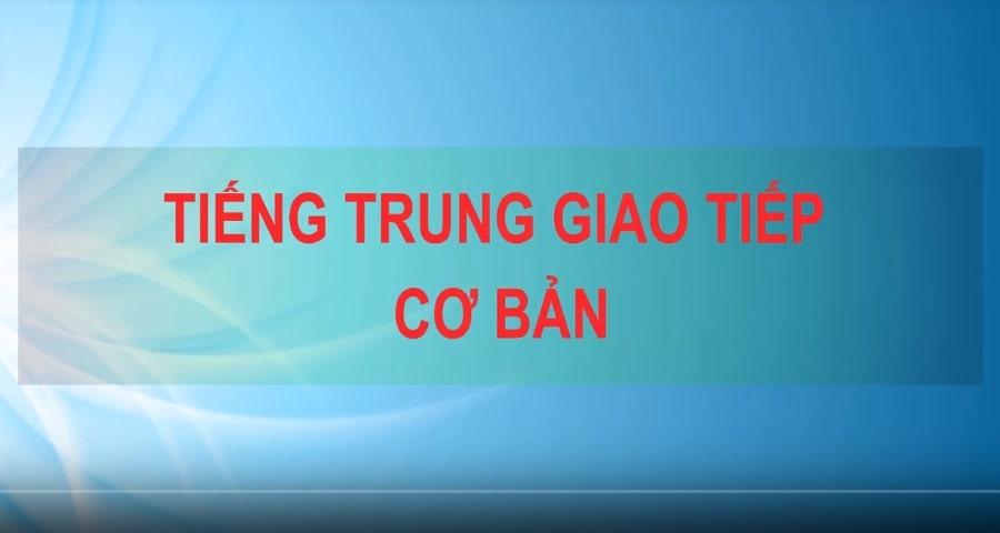 Dạy kèm trực tuyến, qua mạng tiếng Trung giao tiếp cơ bản - 1 kèm 1