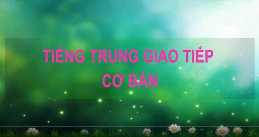 Dạy kèm trực tuyến, Online tiếng Trung giao tiếp cơ bản (tt) - 1 kèm 1