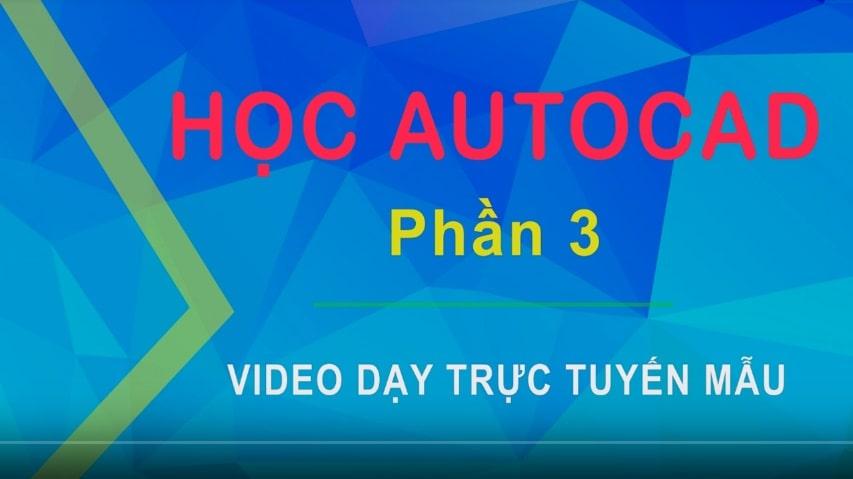 Dạy kèm trực tuyến, qua mạng môn Tin học Autocad (P03) - 1 kèm 1